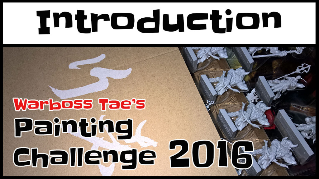 WarbossTae 2016 Painting Challenge Introduction